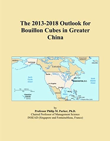 The 2013-2018 Outlook for Bouillon Cubes in Greater China