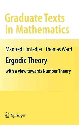 Ergodic Theory: with a view towards Number Theory (Graduate Texts in Mathematics (259), Band 259)