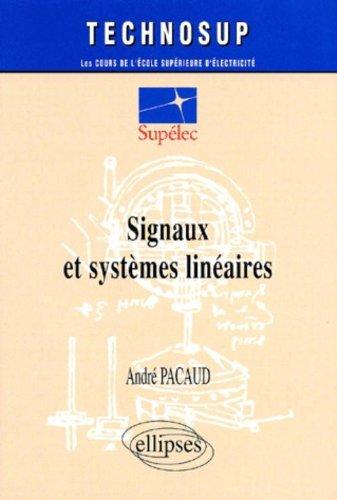 Signaux et systèmes linéaires par André Pacaud