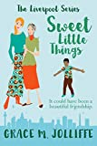 Book cover image for Sweet Little Things: A Novella (The Liverpool Series)