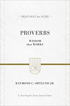 Proverbs: Wisdom That Works (English Edition) von [Ortlund Jr., Raymond C. ]
