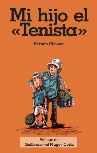 Mi hijo el Tenista: Mi hijo el tenista Guillermo Coria por Hernan Chousa