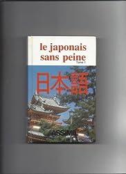Le Japonais Sans Peine ( Tome 1 )