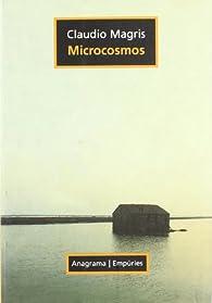Microcosmos par Claudio Magris