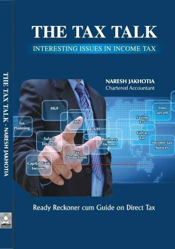 The Tax Talk:: Interesting Issues in Income Tax (Ready Reckoner Cum Guide on Direct Tax)