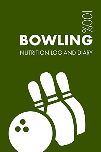 Bowling Sports Nutrition Journal: Daily Bowling Nutrition Log and Diary For Player and Coach