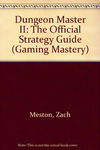 Dungeon Master II: The Official Strategy Guide (Gaming Mastery) por Zach Meston