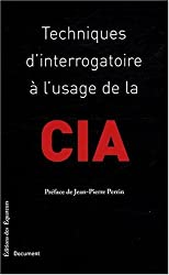 Techniques d'interrogatoire à l'usage de la CIA