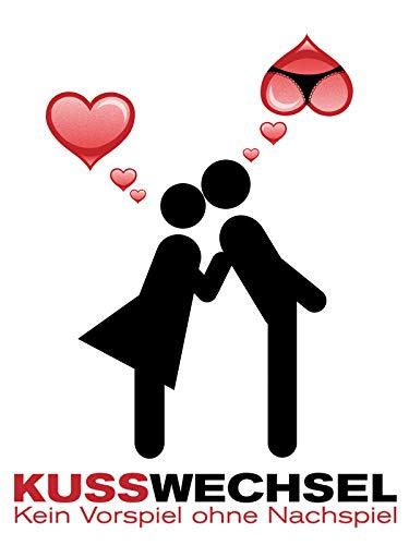 Kusswechsel - Kein Vorspiel ohne Nachspiel
