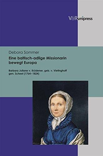 eine-baltisch-adlige-missionarin-bewegt-europa-barbara-juliane-v-krudener-geb-v-vietinghoff-gen-sche