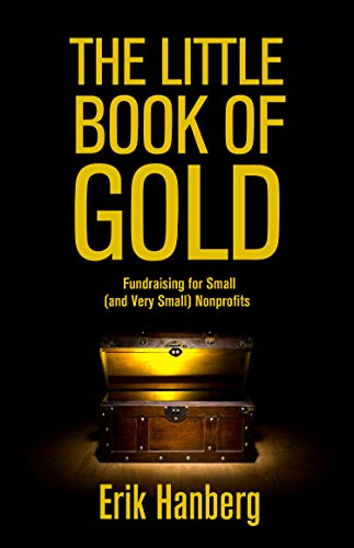 The Little Book of Gold: Fundraising for Small (and Very Small) Nonprofits (English Edition) -