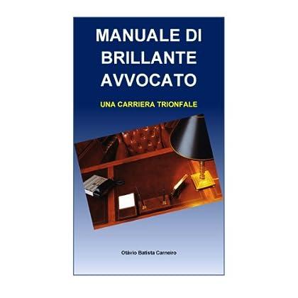 Manuale Di Brillante Avvocato - Una Carriera Trionfale