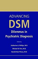 Advancing Dsm: Dilemmas in Psychiatric Diagnosis