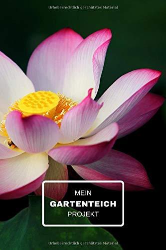 Mein Gartenteich Projekt: Notizbuch für die Errichtung und Pflege Ihres Gartenteiches | 6x9 Format | Punkteraster | 120 Seiten  | Soft Cover