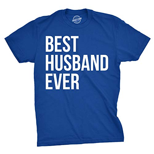 fd579444a651 Crazy Dog Tshirts - Mens Best Husband Ever T Shirt Funny Novelty Sincere  Valentines Day Tee