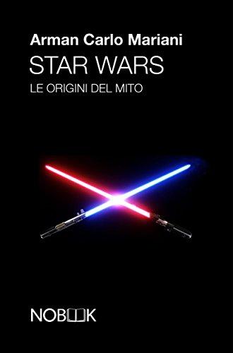 Star wars: le origini del mito