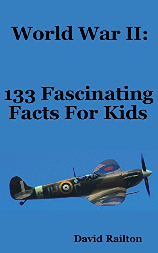 World War 2: 133 Fascinating Facts For Kids: Volume 11: Amazon.co ...