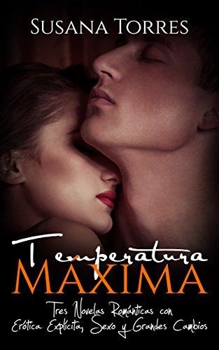 Temperatura Máxima: Tres Novelas Románticas con Erótica Explícita ...