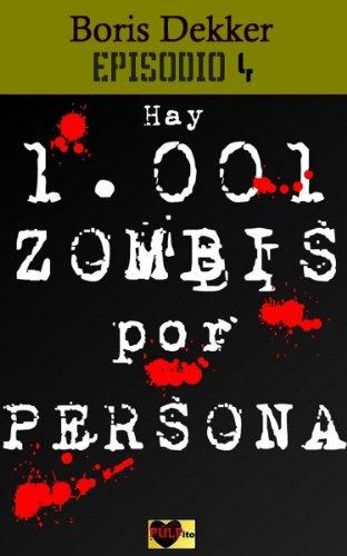 Hay 1001 zombis por persona Episodio 4 por Boris Dekker