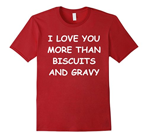 mens-i-love-you-more-than-biscuits-and-gravy-medium-cranberry