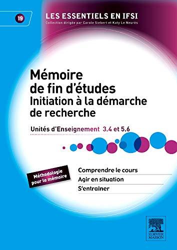 Mémoire de fin d'études. Initiation à la démarche de recherche: Unités d'enseignement 3.4 et 5.6
