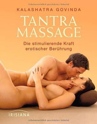 Tantra Massage: Die stimulierende Kraft erotischer Berührung -