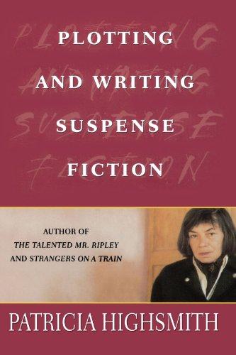 Plotting and Writing Suspense Fiction por Patricia Highsmith
