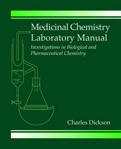 Medicinal Chemistry Laboratory Manual: Investigations in Biological and Pharmaceutical Chemistry