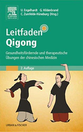 Leitfaden Qigong: Gesundheitsfördernde und therapeutische Übungen der chinesischen Medizin