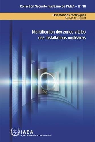 Identification of Vital Areas at Nuclear Facilities: Technical Guidance Reference Manual par IAEA