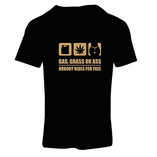 N4160F Camiseta mujer Gas, Grass or Ass funny gift (Large Negro Oro)