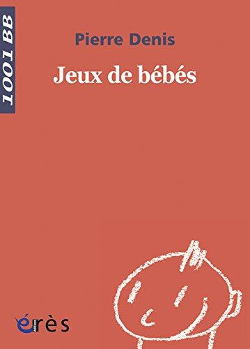 Jeux de bébés par Pierre Denis