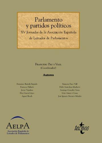 Parlamento y partidos políticos: XV Jornadas de la Asociación Española de Letrados de Parlamentos (Derecho - Estado Y Sociedad)