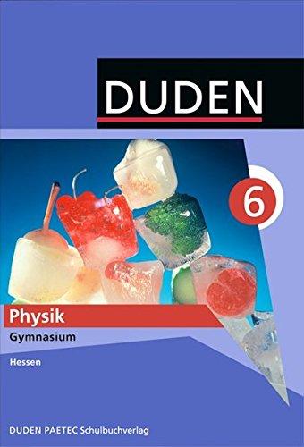 Physik 6 Lehrbuch. Hessen Gymnasium: Duden