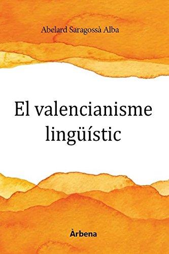 El valencianisme lingüístic (Col·lecció Ariola) por Abelard Saragossà Alba