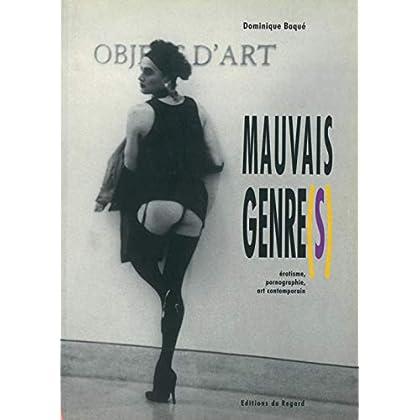 Mauvais Genre(s) : Erotisme, pornographie, art contemporain