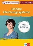 Klett Das 10-Minuten-Training Mathematik Lineare Gleichungssysteme lösen 8.-10. Klasse: Kleine Lernportionen für jeden Tag
