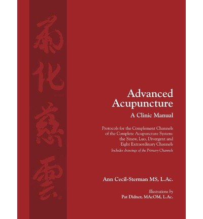 [(Advanced Acupuncture a Clinic Manual)] [Author: Ann Cecil-Sterman] published on (April, 2013)