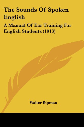 The Sounds of Spoken English: A Manual of Ear Training for English Students (1913)