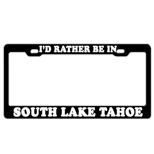 WEERQ I'd Rather Be in South Lake Tahoe Black License Plate Frame License Plate Frame Humor License Plate Holder Funny 2 and Screws (Tahoe Plate License Lake Frame)