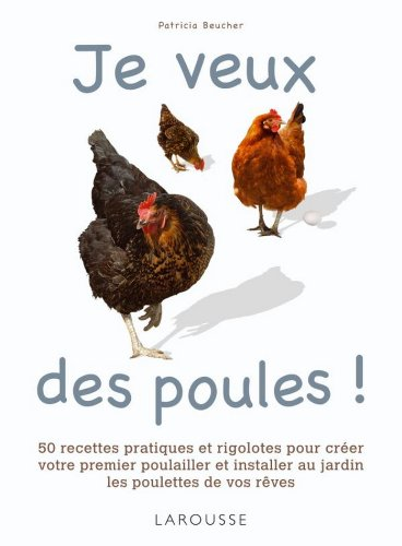 Je veux des poules ! (Larousse attitude - Animaux) par Patricia Beucher