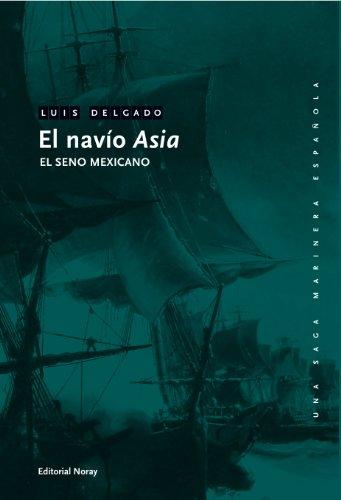 El navío Asia: El seno mexicano (Una saga marinera española)