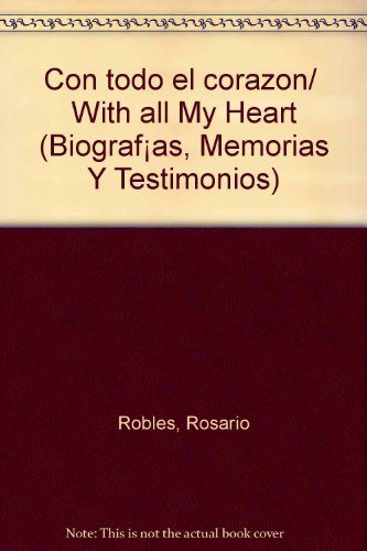 Con todo el corazon/With all My Heart (Biografías, Memorias Y Testimonios)