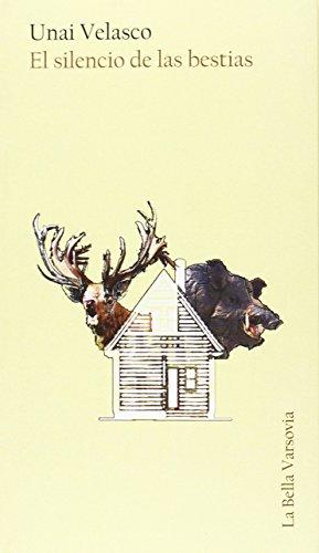 El silencio de las bestias (Poesia (bella Varsovia)) por Unai Velasco Quintela