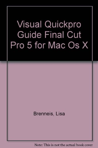 Visual Quickpro Guide Final Cut Pro 5 for Mac Os X