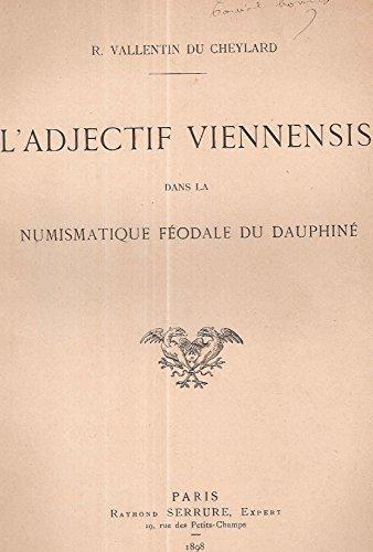 L'adjectif viennensis dans la numismatique féodale du Dauphiné