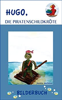 Hugo, die Piratenschildkröte von [Wollesen, Jasmin]