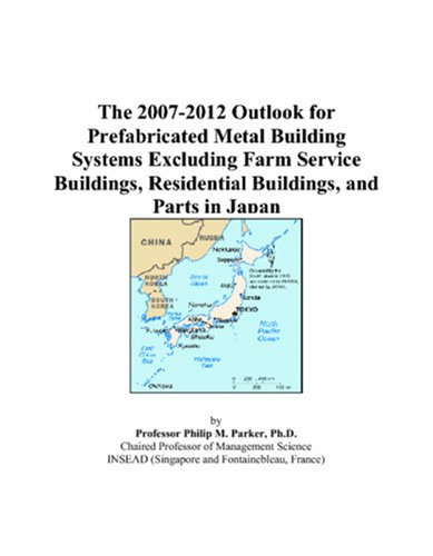 The 2007-2012 Outlook for Prefabricated Metal Building Systems Excluding Farm Service Buildings, Residential Buildings, and Parts in Japan