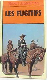 Les Fugitifs par Robert J. Steelman