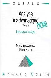 Analyse mathématique : Tome 1, exercices corrigés, TD